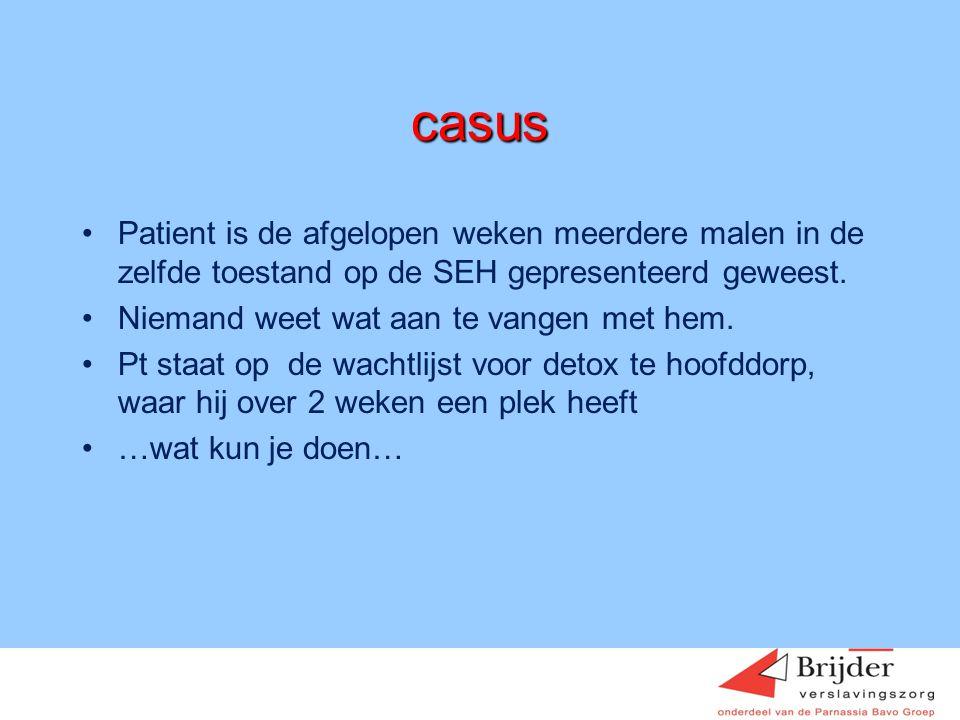 casus Patient is de afgelopen weken meerdere malen in de zelfde toestand op de SEH gepresenteerd geweest.