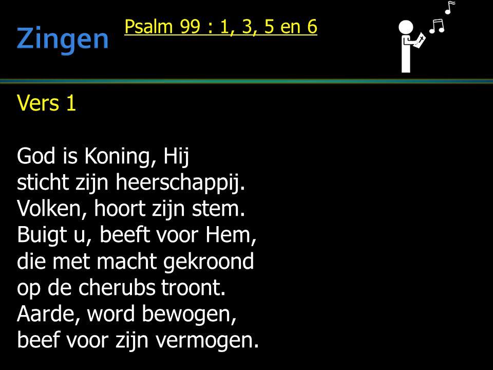 Zingen Vers 1 God is Koning, Hij sticht zijn heerschappij.