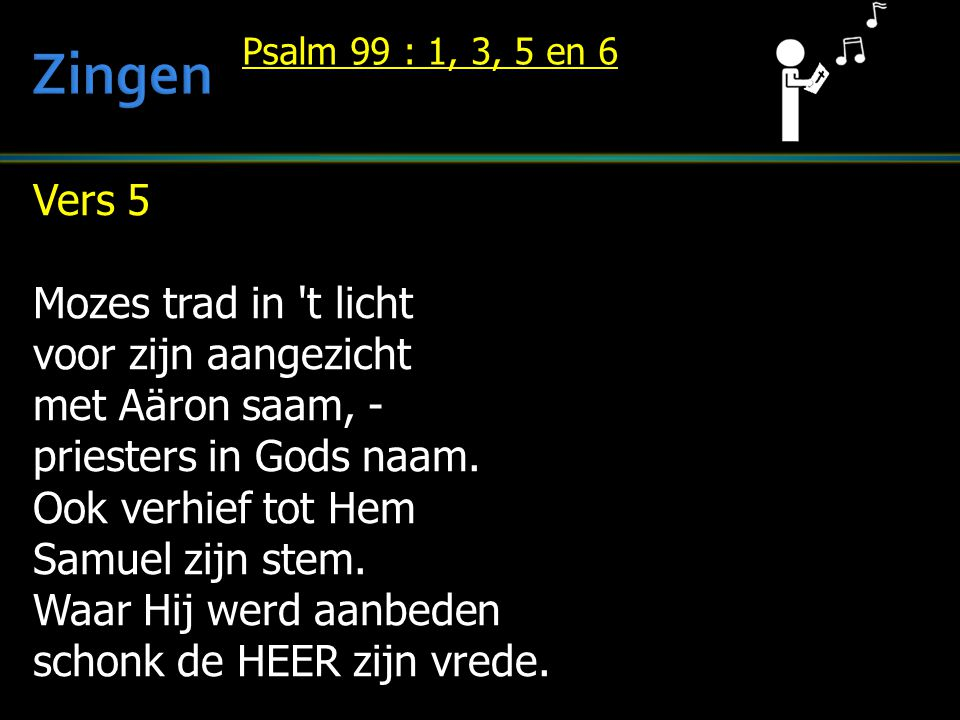 Zingen Vers 5 Mozes trad in t licht voor zijn aangezicht