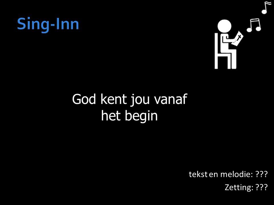 God kent jou vanaf het begin