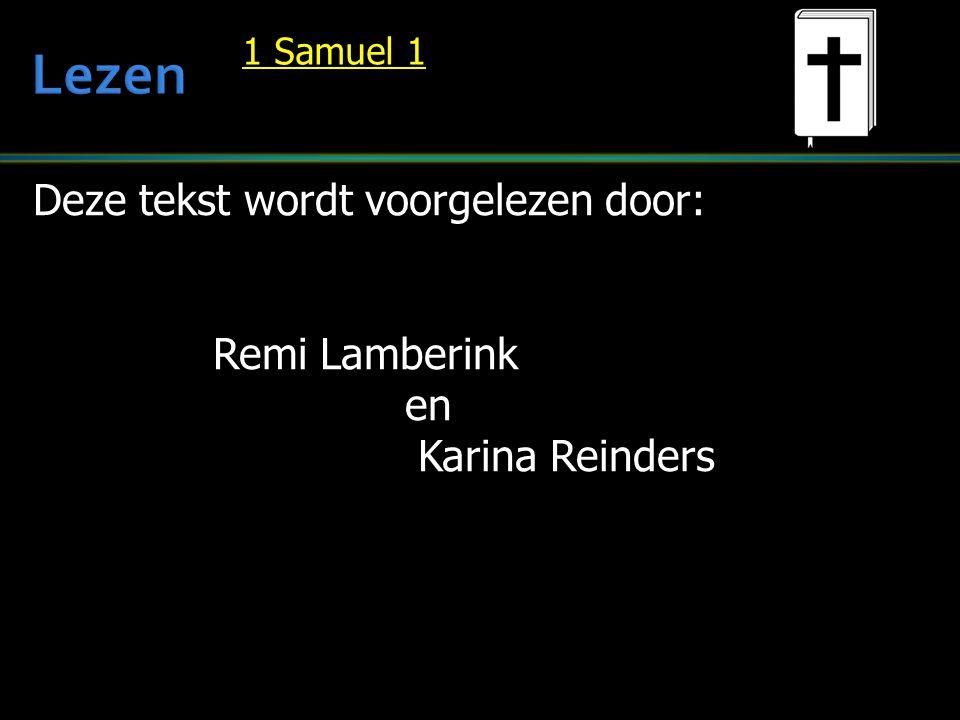 Lezen Deze tekst wordt voorgelezen door: Remi Lamberink en