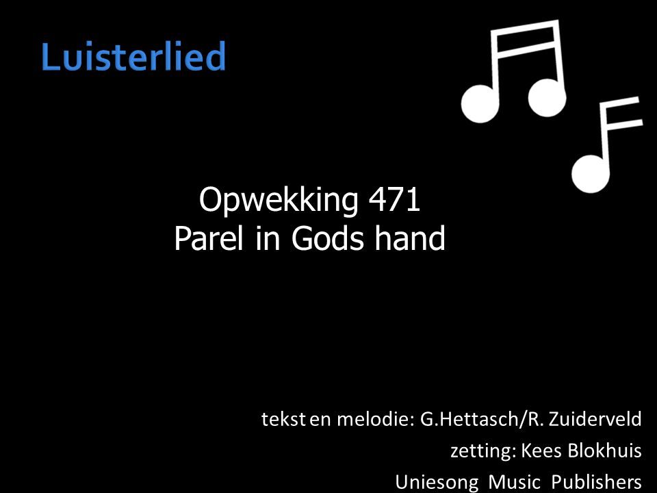 Luisterlied Opwekking 471 Parel in Gods hand