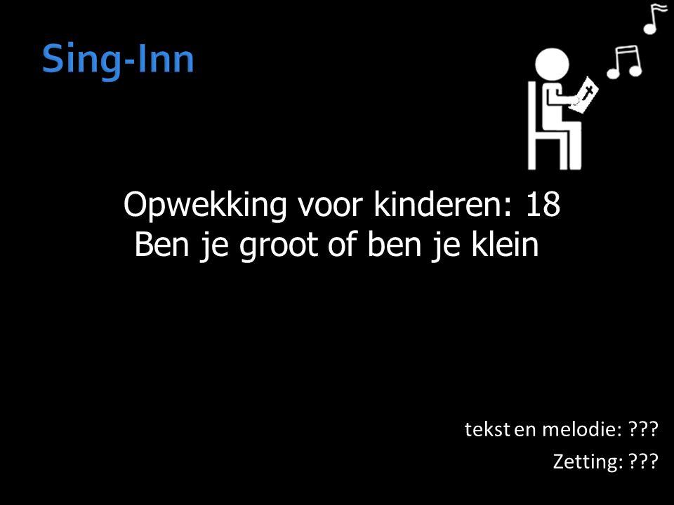 Sing-Inn Opwekking voor kinderen: 18 Ben je groot of ben je klein