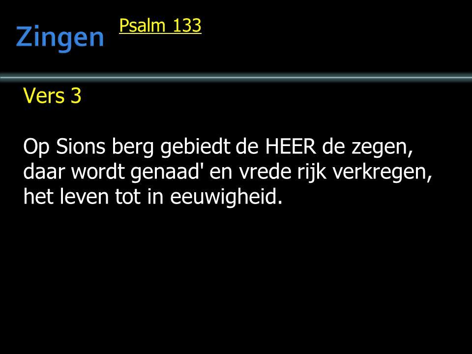 Zingen Vers 3 Op Sions berg gebiedt de HEER de zegen,