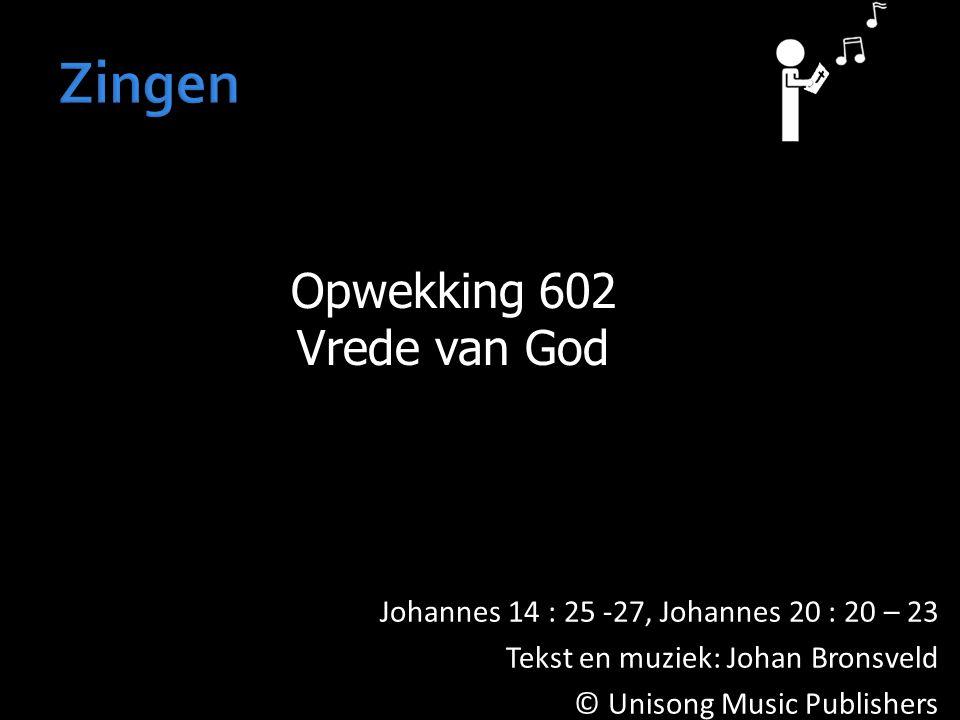 Zingen Opwekking 602 Vrede van God