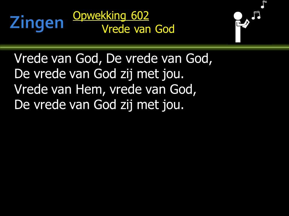Zingen Vrede van God, De vrede van God, De vrede van God zij met jou.