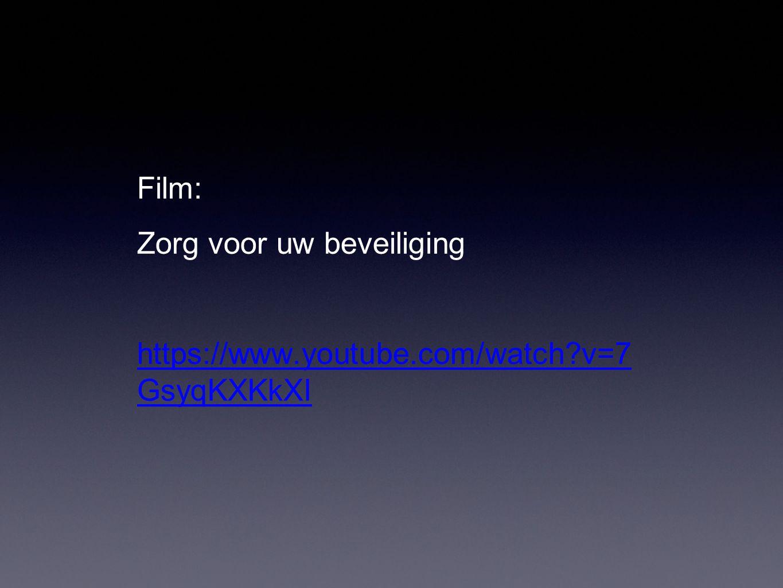 Film: Zorg voor uw beveiliging https://www.youtube.com/watch v=7 GsyqKXKkXI