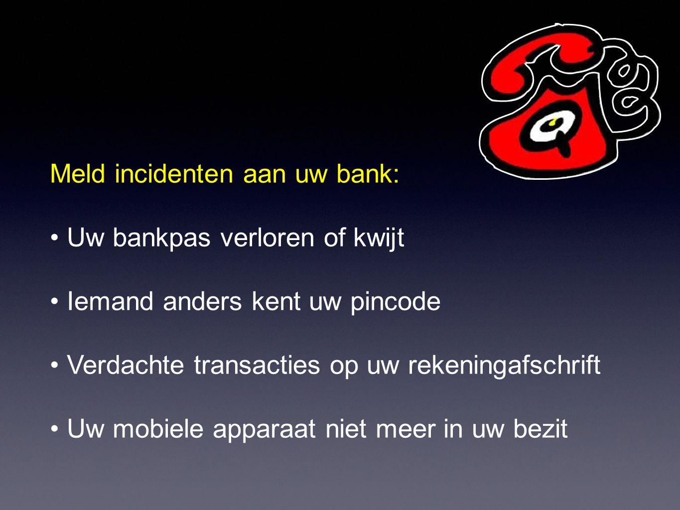 Meld incidenten aan uw bank:
