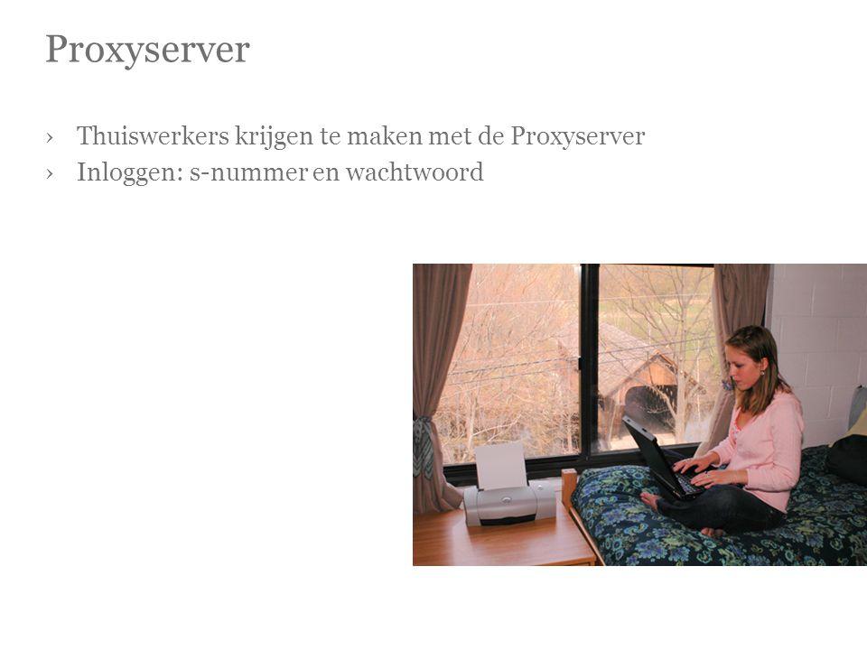 Proxyserver Thuiswerkers krijgen te maken met de Proxyserver