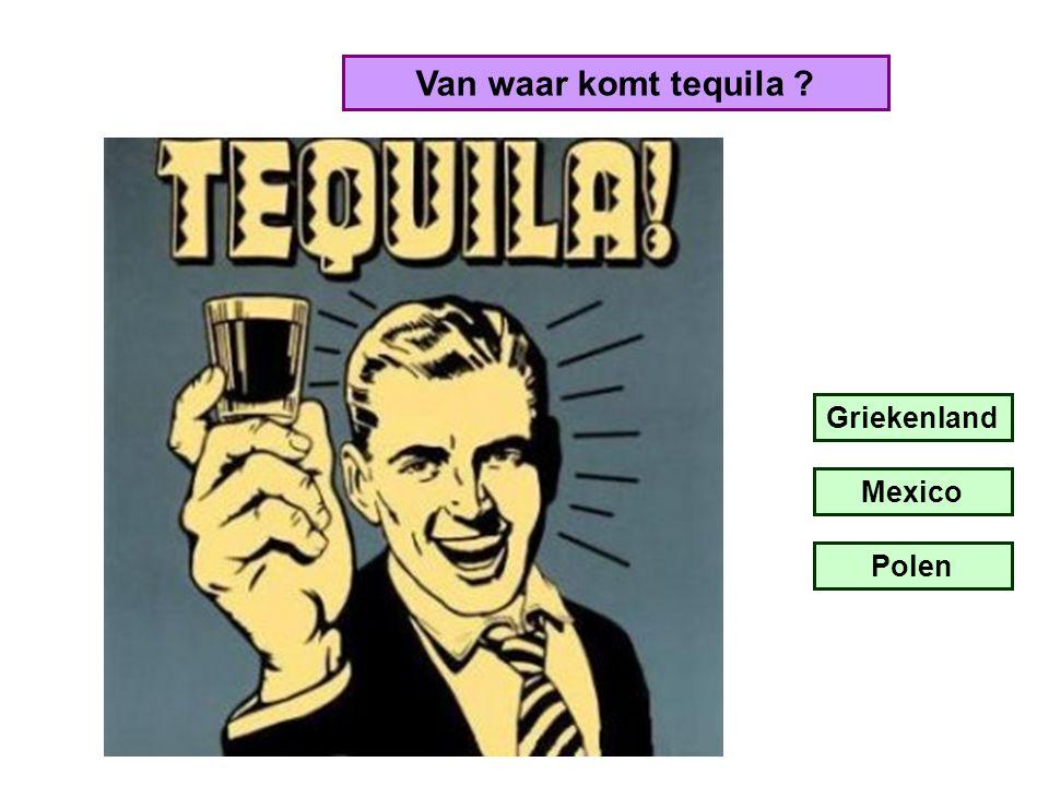 Van waar komt tequila Griekenland Mexico Polen