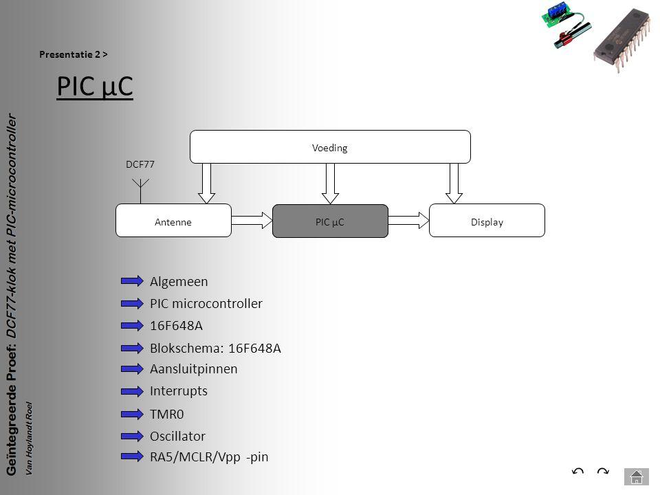 PIC µC ⃔ ⃕ Algemeen PIC microcontroller 16F648A Blokschema: 16F648A