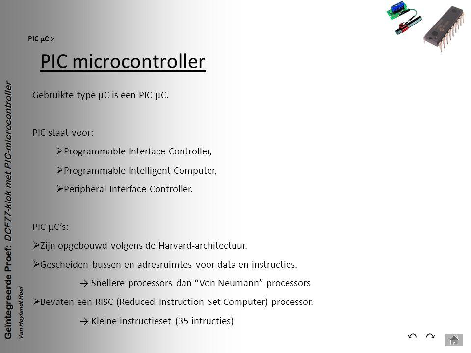 PIC microcontroller ⃔ ⃕ Gebruikte type µC is een PIC µC.