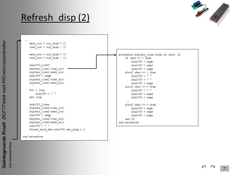 Refresh_disp (2) ⃔ ⃕ ... eenh_uur = uur_disp % 10
