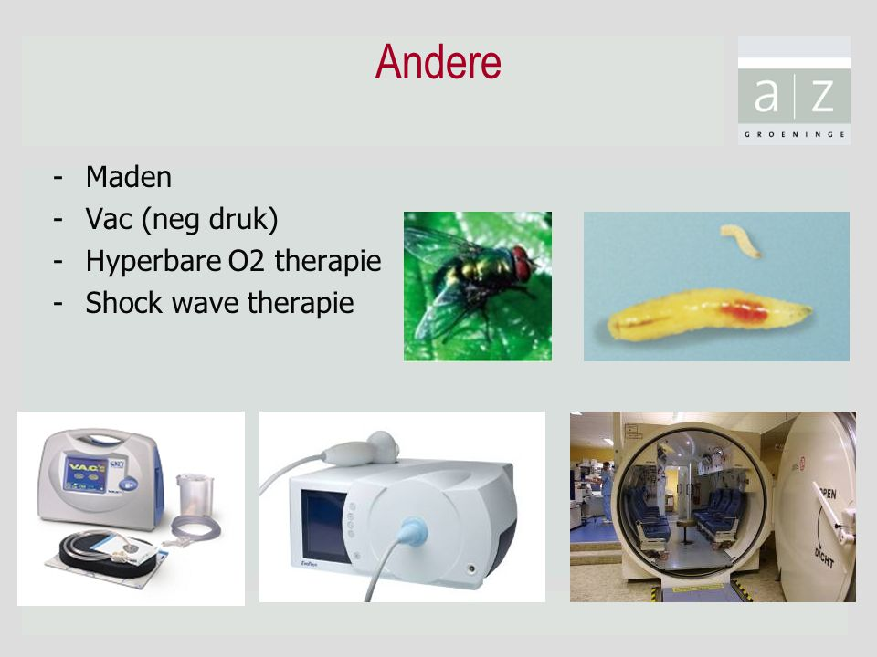 Andere Maden Vac (neg druk) Hyperbare O2 therapie Shock wave therapie