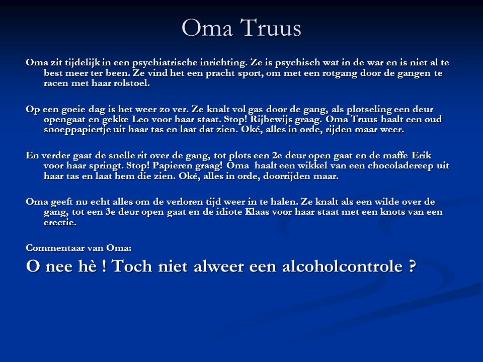 Oma Truus O nee hè ! Toch niet alweer een alcoholcontrole