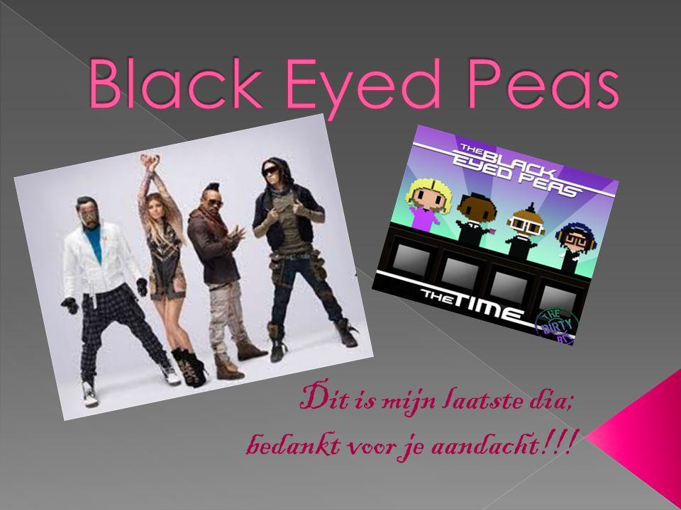 Black Eyed Peas Dit is mijn laatste dia; bedankt voor je aandacht!!!