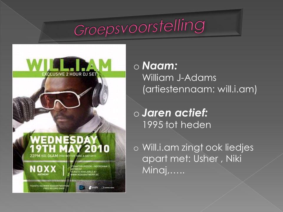 Groepsvoorstelling Naam: William J-Adams (artiestennaam: will.i.am)
