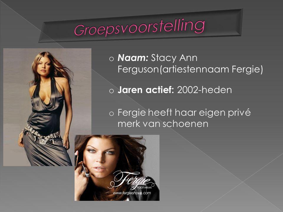 Groepsvoorstelling Naam: Stacy Ann Ferguson(artiestennaam Fergie)