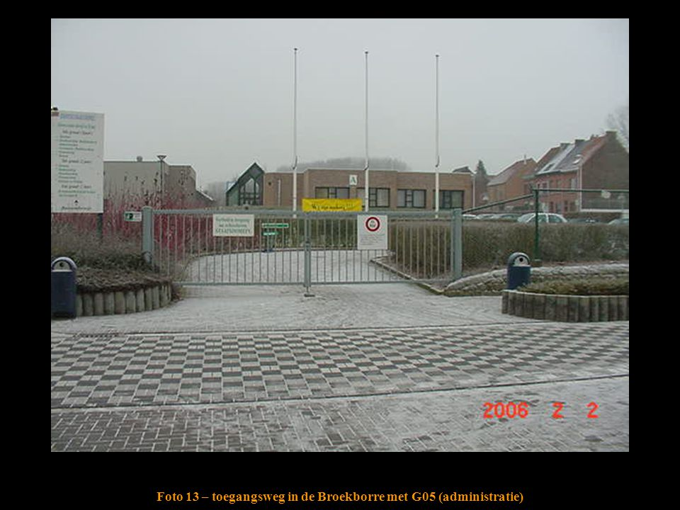 Foto 13 – toegangsweg in de Broekborre met G05 (administratie)