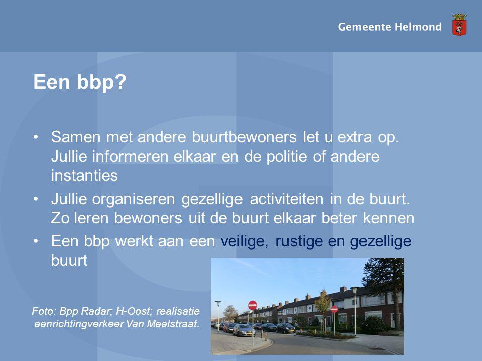 Een bbp Samen met andere buurtbewoners let u extra op. Jullie informeren elkaar en de politie of andere instanties.