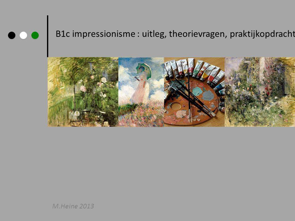 B1c impressionisme : uitleg, theorievragen, praktijkopdracht