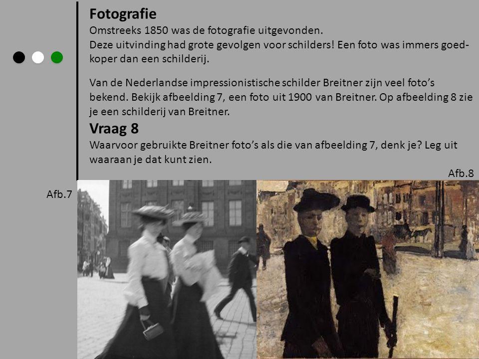 Fotografie Vraag 8 Omstreeks 1850 was de fotografie uitgevonden.