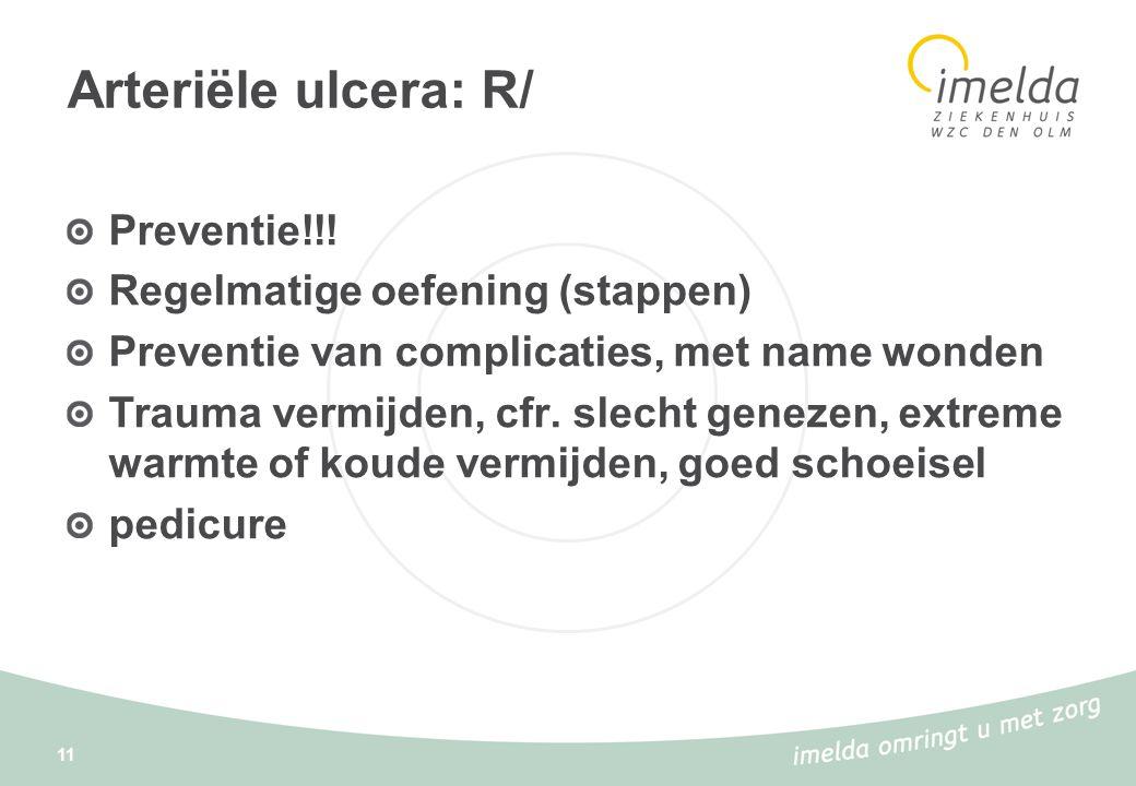 Arteriële ulcera: R/ Preventie!!! Regelmatige oefening (stappen)