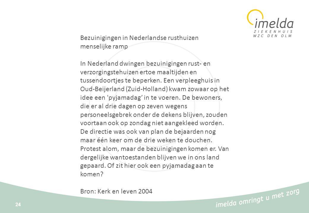 Bezuinigingen in Nederlandse rusthuizen menselijke ramp