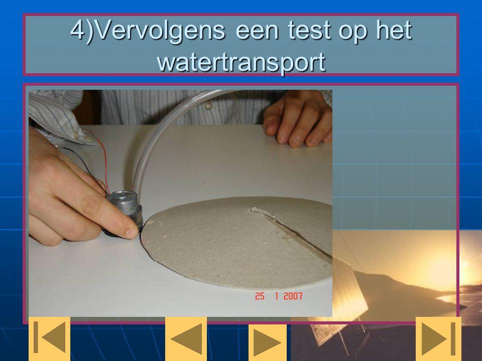 4)Vervolgens een test op het watertransport