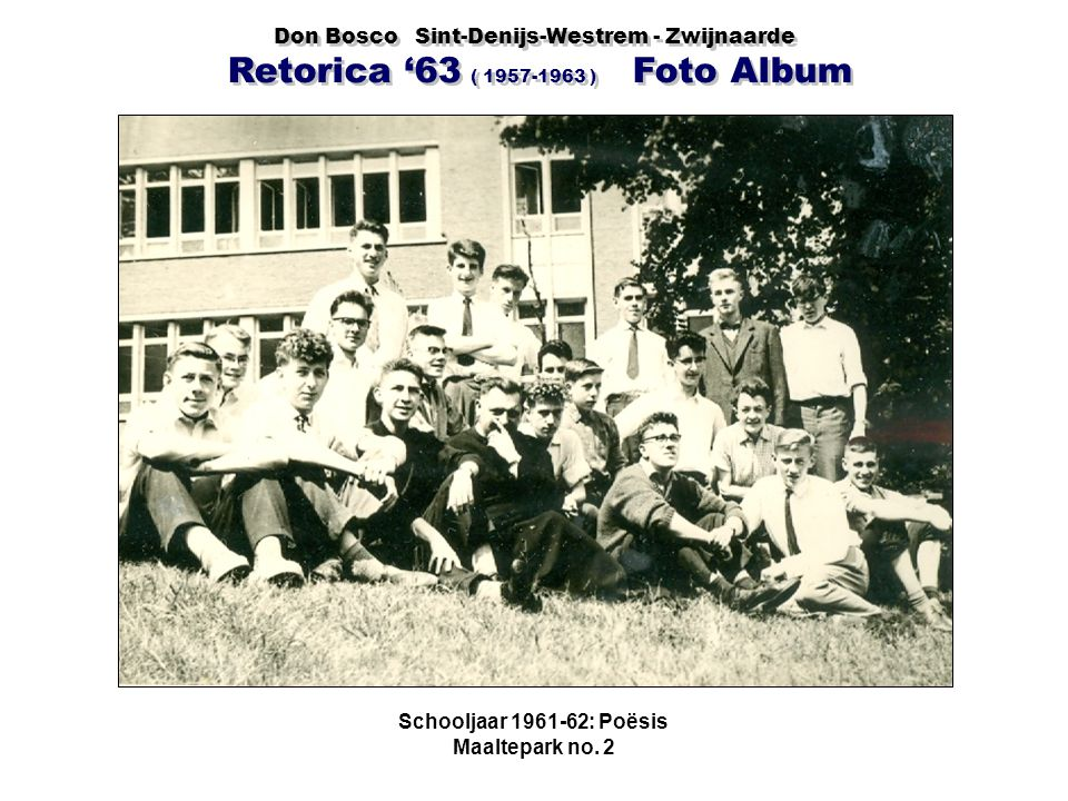Don Bosco Sint-Denijs-Westrem - Zwijnaarde Retorica '63 ( 1957-1963 ) Foto Album