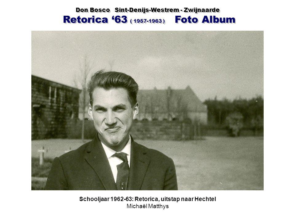 Schooljaar 1962-63: Retorica, uitstap naar Hechtel