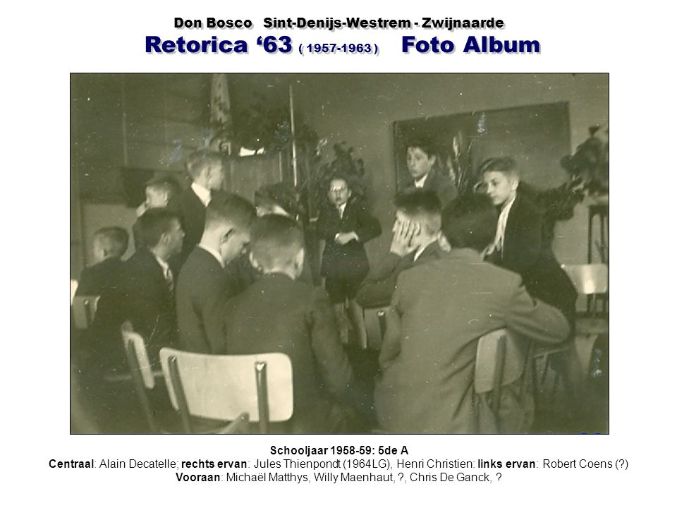 Vooraan: Michaël Matthys, Willy Maenhaut, , Chris De Ganck,