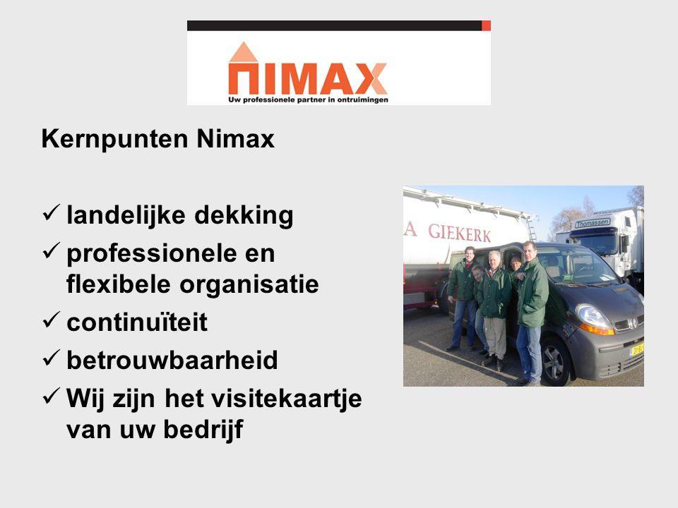 Kernpunten Nimax landelijke dekking. professionele en flexibele organisatie. continuïteit. betrouwbaarheid.