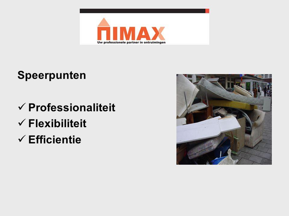 Speerpunten Professionaliteit Flexibiliteit Efficientie