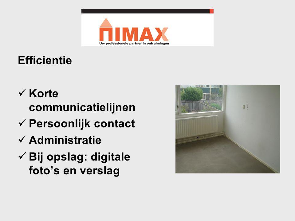 Efficientie Korte communicatielijnen. Persoonlijk contact.