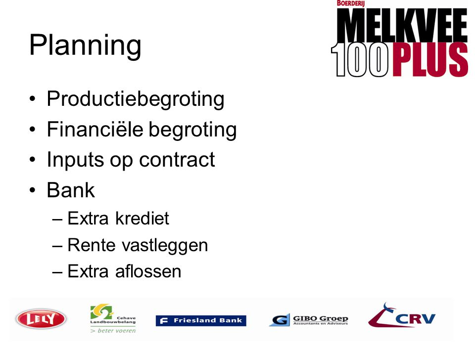 Planning Productiebegroting Financiële begroting Inputs op contract