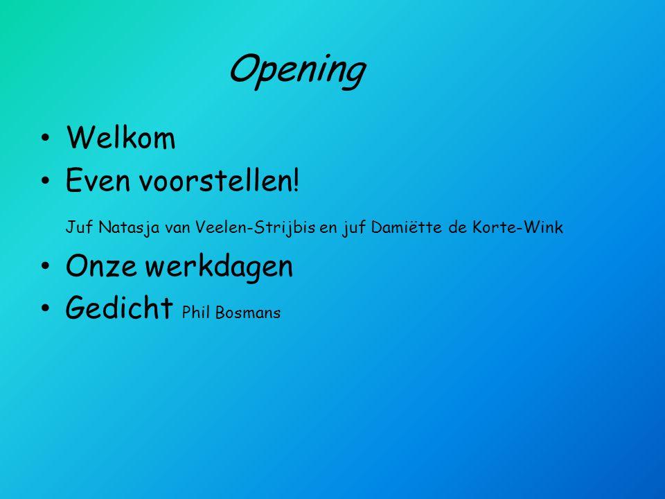 Opening Welkom Even voorstellen!