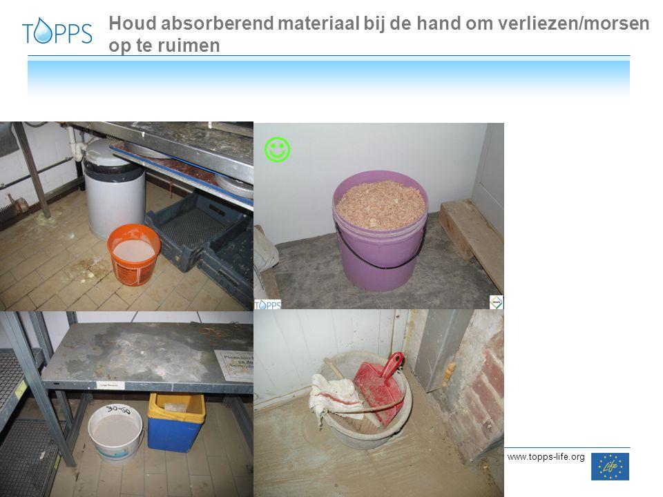 Houd absorberend materiaal bij de hand om verliezen/morsen op te ruimen
