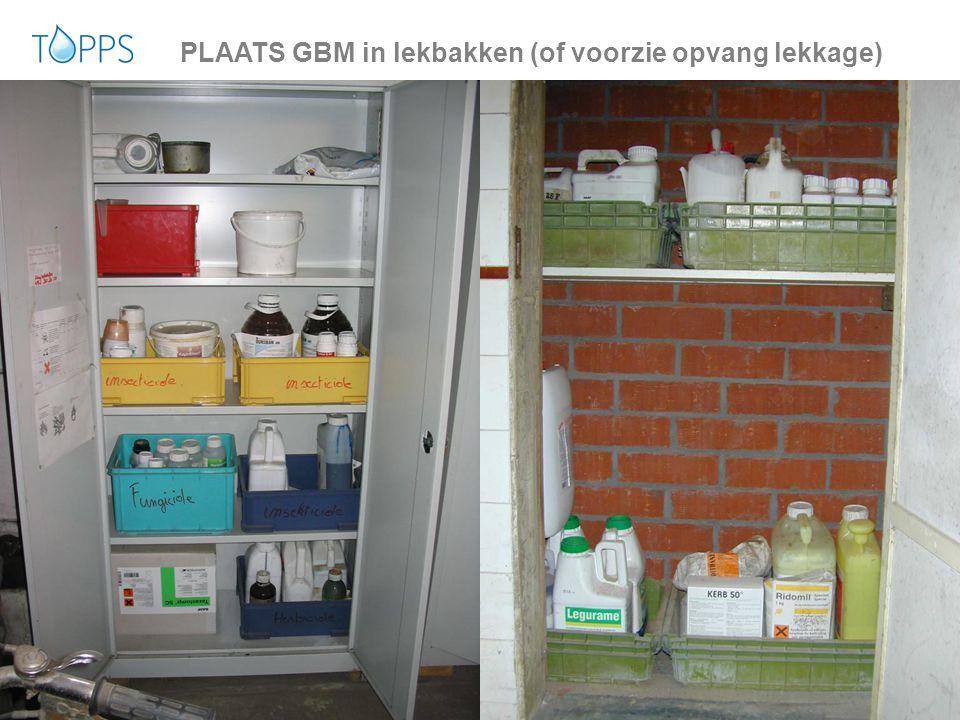 PLAATS GBM in lekbakken (of voorzie opvang lekkage)