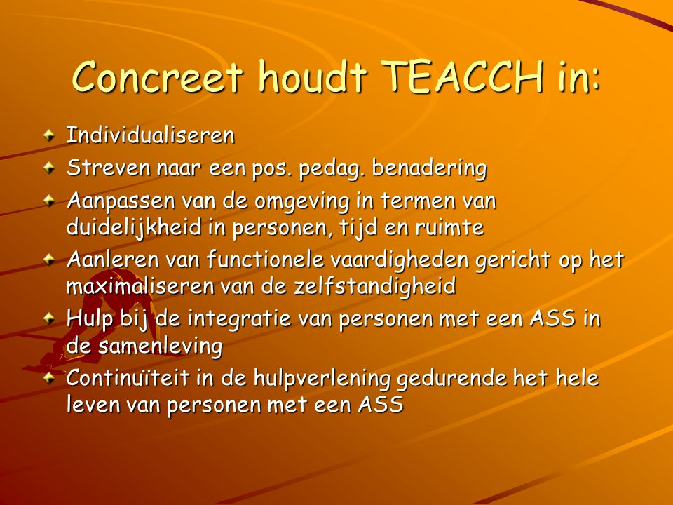 Concreet houdt TEACCH in:
