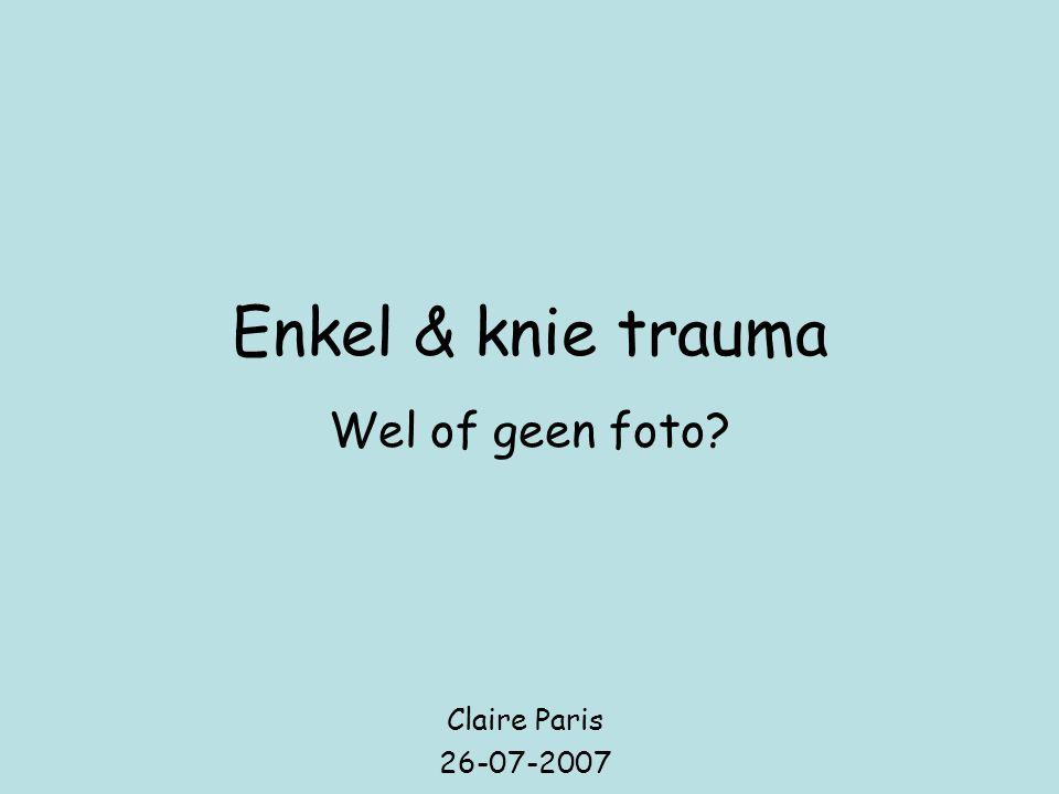 Enkel & knie trauma Wel of geen foto Claire Paris 26-07-2007