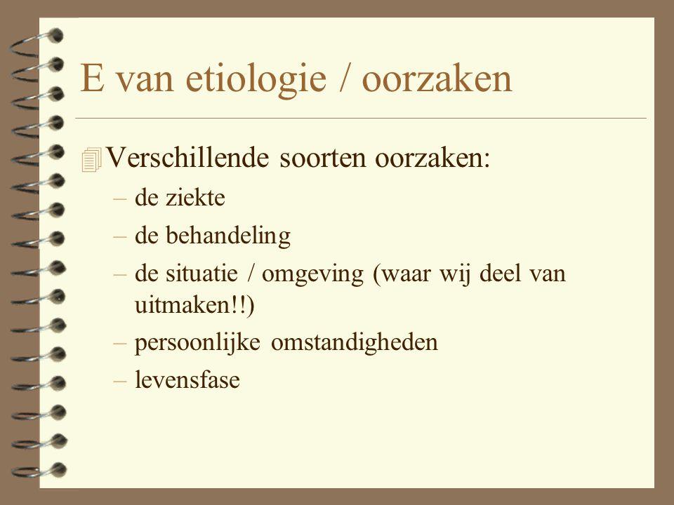 E van etiologie / oorzaken