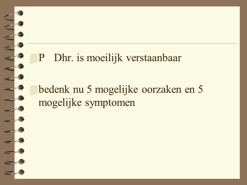 P Dhr. is moeilijk verstaanbaar