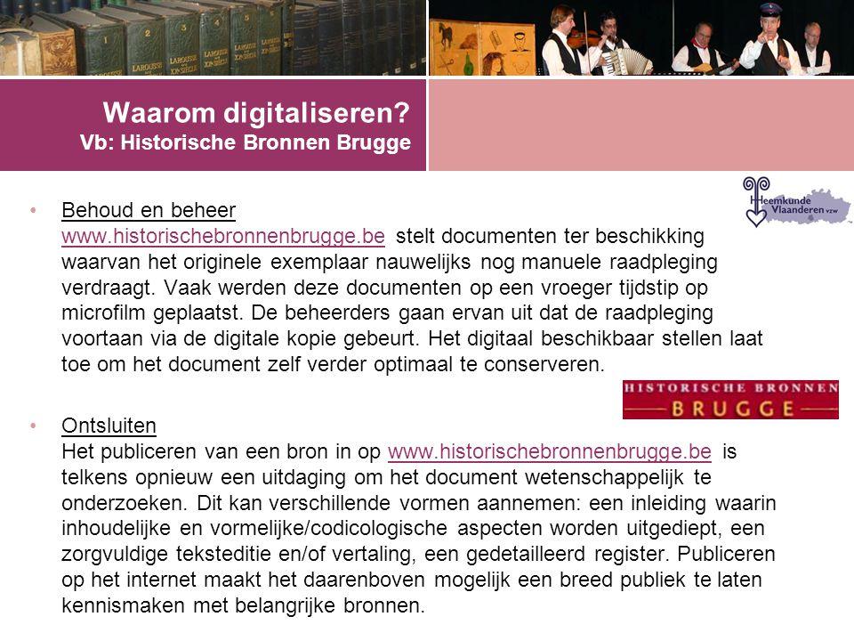 Waarom digitaliseren Vb: Historische Bronnen Brugge