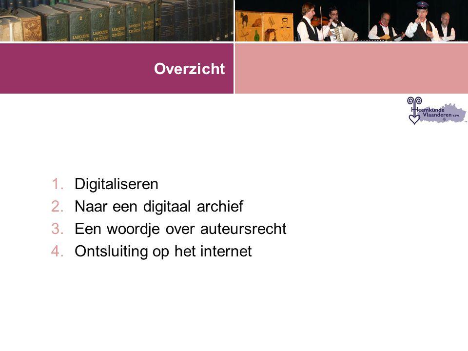 Overzicht Digitaliseren. Naar een digitaal archief.