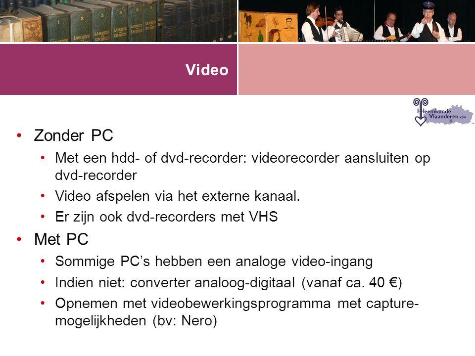 Video Zonder PC. Met een hdd- of dvd-recorder: videorecorder aansluiten op dvd-recorder. Video afspelen via het externe kanaal.