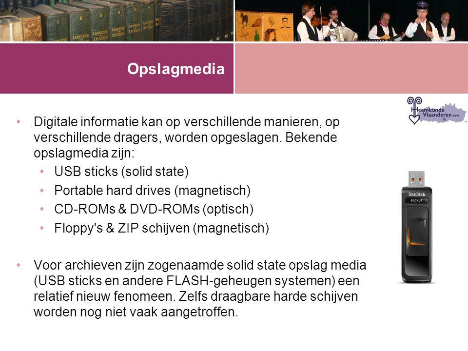 Opslagmedia Digitale informatie kan op verschillende manieren, op verschillende dragers, worden opgeslagen. Bekende opslagmedia zijn: