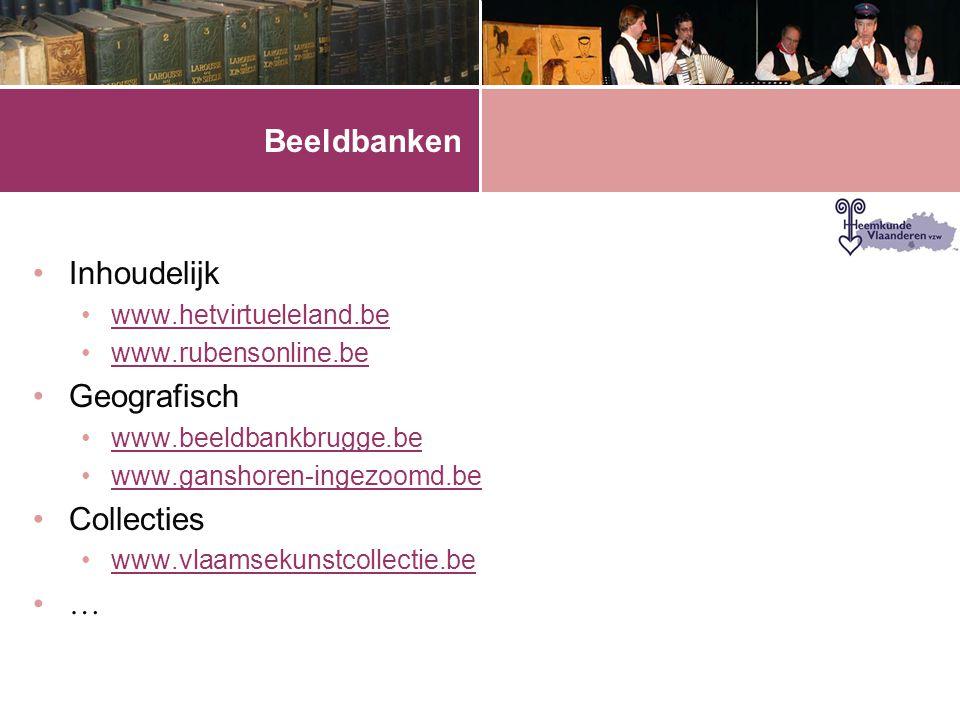 Beeldbanken Inhoudelijk Geografisch Collecties …