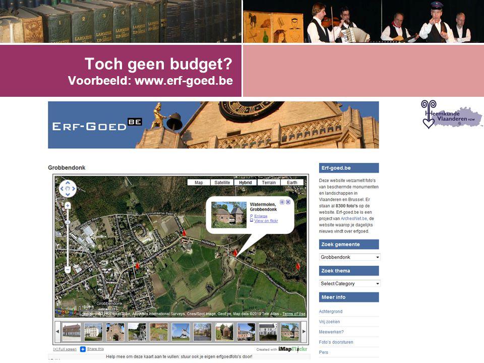 Toch geen budget Voorbeeld: www.erf-goed.be