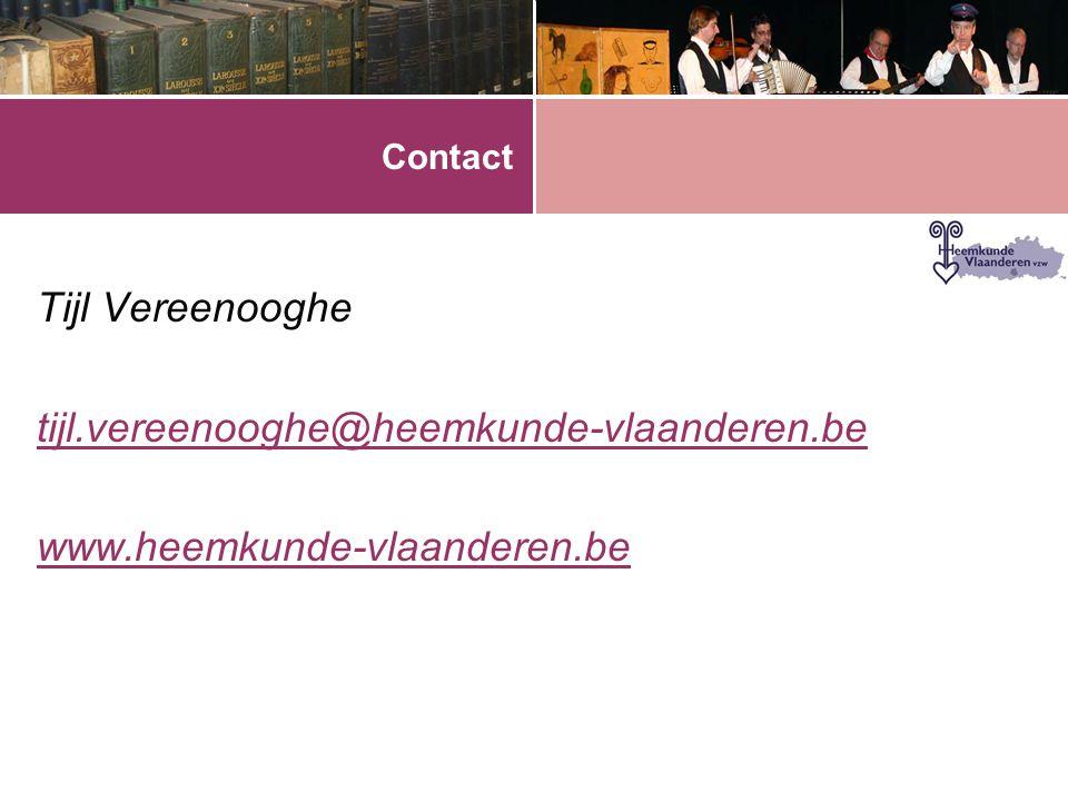 Tijl Vereenooghe tijl.vereenooghe@heemkunde-vlaanderen.be